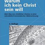 Uwe Lehnert - Warum ich kein Christ sein will
